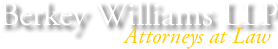 Berkey Williams LLP